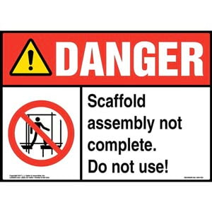 Danger: Scaffold Assembly Not Complete. Do Not Use! Sign with Icon - ANSI