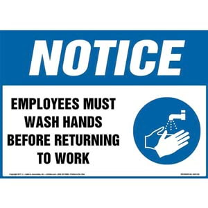 Notice: Employees Must Wash Hands Before Returning To Work Sign with Icon - OSHA
