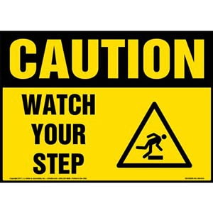 Caution: Watch Your Step Sign with Icon - OSHA