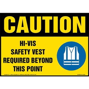 Caution: Hi-Vis Safety Vest Required Beyond This Point Sign with Icon - OSHA