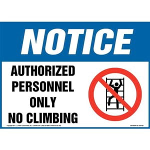 Notice: Authorized Personnel Only No Climbing Sign with Icon - OSHA
