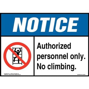 Notice: Authorized Personnel Only No Climbing Sign with Icon - ANSI