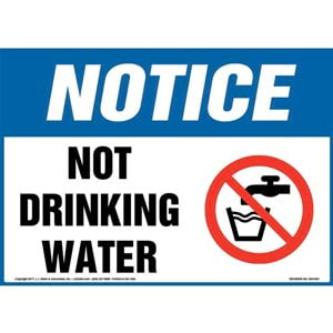 Notice: Not Drinking Water Sign with Icon - OSHA