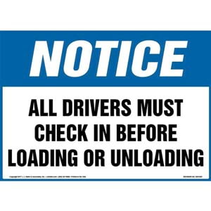 Notice: All Drivers Must Check In Before Loading Or Unloading Sign - OSHA