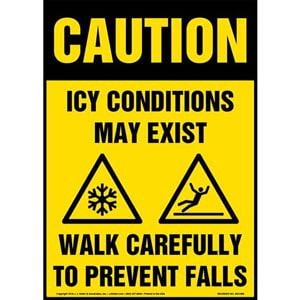 Caution: Icy Conditions May Exist, Walk Carefully Sign with Icons - OSHA