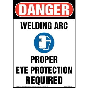 Danger: Welding Arc, Eye Protection Required Sign with Icon - OSHA