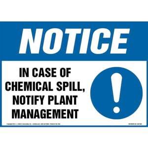 Notice: In Case Of Chemical Spill, Notify Plant Management Sign with Icon - OSHA