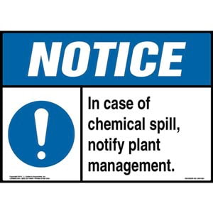 Notice: In Case Of Chemical Spill, Notify Plant Management Sign with Icon - ANSI