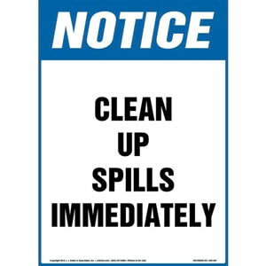 Notice: Clean Up Spills Immediately Sign - OSHA, Portrait