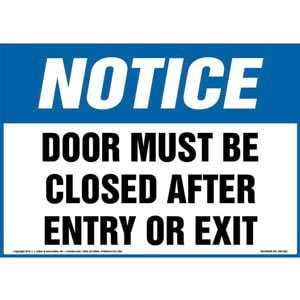 Notice: Door Must Be Closed After Entry Or Exit Sign - OSHA
