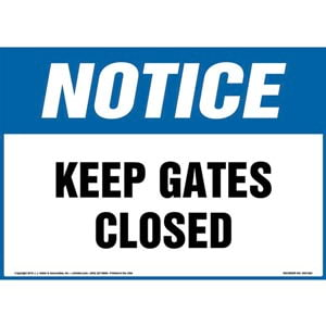 Notice: Keep Gates Closed Sign - OSHA, Landscape