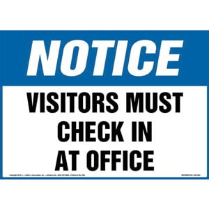 Notice: Visitors Must Check In At Office Sign - OSHA, Landscape