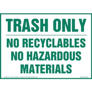 Trash Only: No Recyclables No Hazardous Materials Sign
