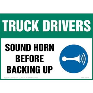 Truck Drivers: Sound Horn Before Backing Up Sign with Icon