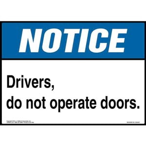 Notice: Drivers, Do Not Operate Doors Sign - ANSI