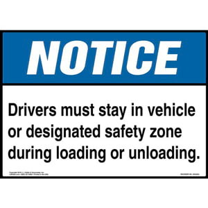 Notice: Drivers Must Stay In Vehicle Or Designated Safety Zone Sign - ANSI