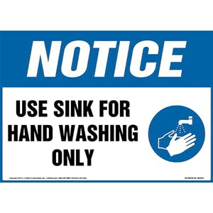 Notice: Use Sink For Hand Washing Only Sign with Icon - OSHA