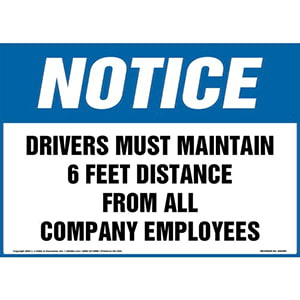 Notice: Drivers Must Maintain 6 Feet Distance From All Company Employees Sign - OSHA