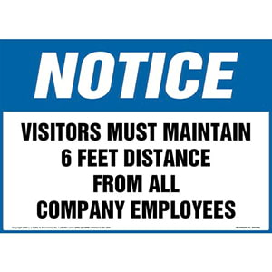 Notice: Visitors Must Maintain 6 Feet Distance From All Company Employees Sign - OSHA