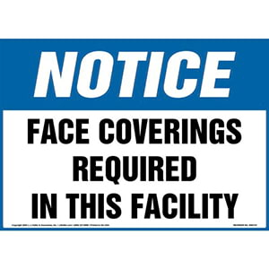 Notice: Face Coverings Required In This Facility Sign - OSHA
