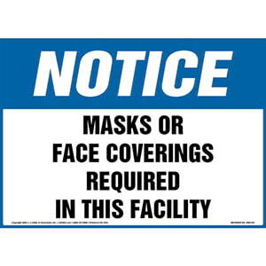 Notice: Masks Or Face Coverings Required In This Facility Sign - OSHA