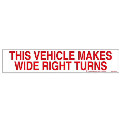 This Vehicle Makes Wide Right Turns Sign (01655)