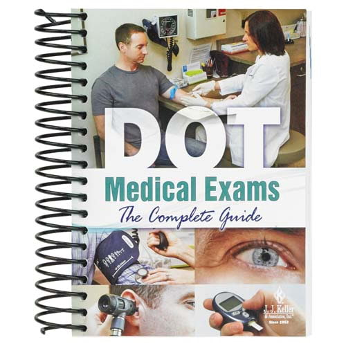 DOT Medical Exams: The Complete Guide (07350)