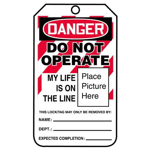 Lockout/Tagout Tag - Danger Do Not Operate My Life Is On the Line (07563)