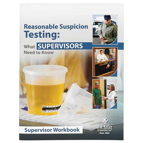 Reasonable Suspicion Testing: What Supervisors Need To Know - Supervisor Workbook (08570)