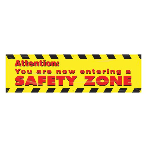 Attention: You Are Now Entering A Safety Zone Banner (010254)