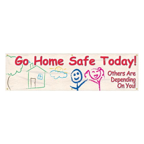 Go Home Safe Today Banner (010257)