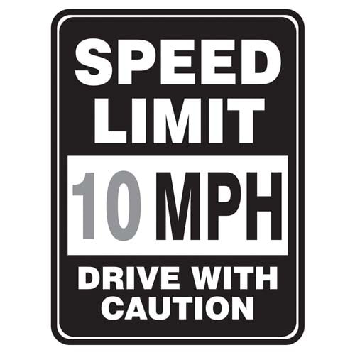 Speed Limit 10 MPH, Drive With Caution Sign (010518)