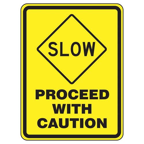 Slow, Proceed With Caution Sign (010519)