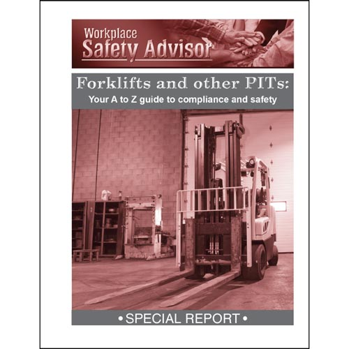 Special Report - Forklifts and Other PITs: Your A to Z Guide to Compliance and Safety (013663)