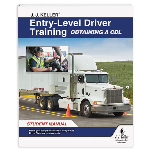 J. J. Keller® Entry-Level Driver Training Obtaining a CDL Student Manual (014863)