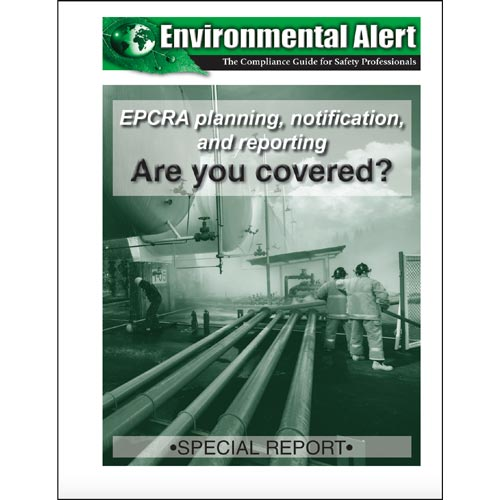 Special Report - EPCRA Planning, Notification, and Reporting... Are You Covered? (014238)