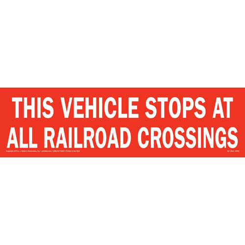 This Vehicle Stops At All Railroad Crossings Sign (01647)