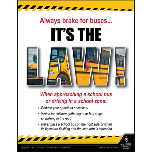 """Always Brake For Buses...It's The Law -  Transportation Safety Poster (013460)"