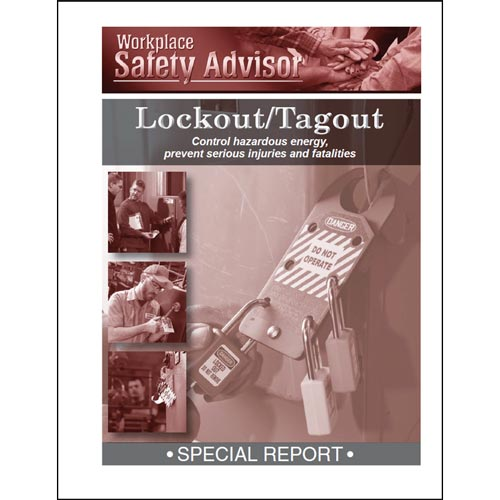 Special Report - Lockout/Tagout: Control hazardous energy, prevent serious injuries and fatalities (014674)