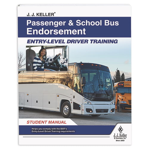 Passenger & School Bus Endorsement: Entry-Level Driver Training - Student Manual (014678)