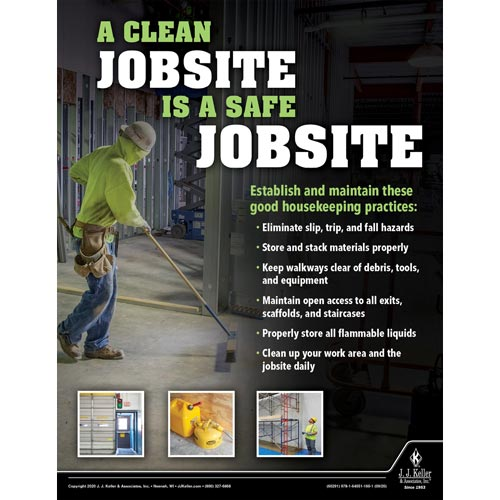 A Clean Jobsite is a Safe Jobsite - Construction Safety Poster (017013)