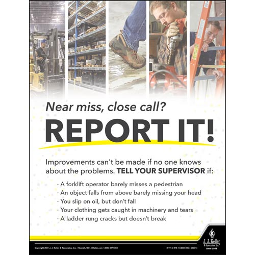 Near Miss, Close Call? Report It! - Workplace Safety Training Poster (017598)