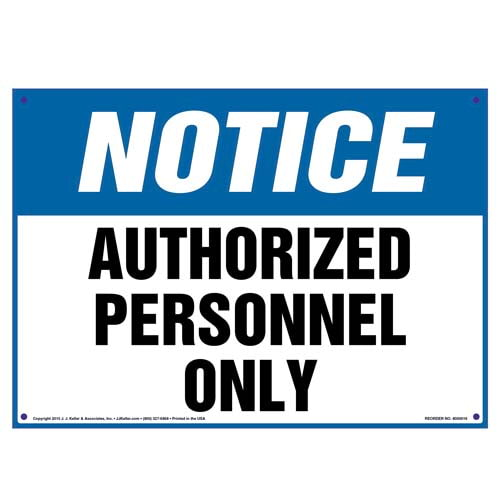 Notice: Authorized Personnel Only Sign - OSHA (09824)
