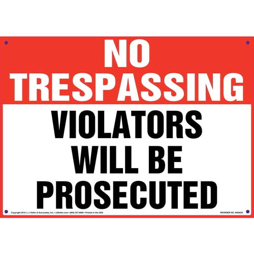 No Trespassing: Violators Will Be Prosecuted Sign (09838)