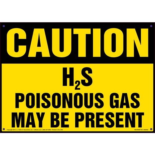 Caution: H2S Poisonous Gas May Be Present Sign - OSHA (09857)