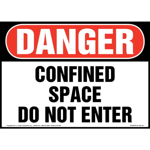 Danger: Confined Space Do Not Enter - OSHA Sign (09865)