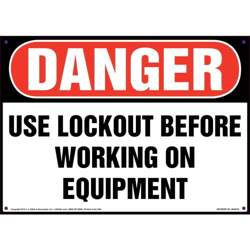 Danger: Use Lockout Before Working On Equipment - OSHA Sign (09883)
