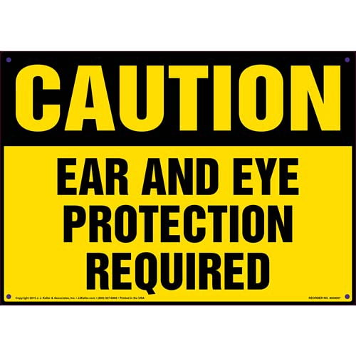 Caution: Ear And Eye Protection Required - OSHA Sign (09902)