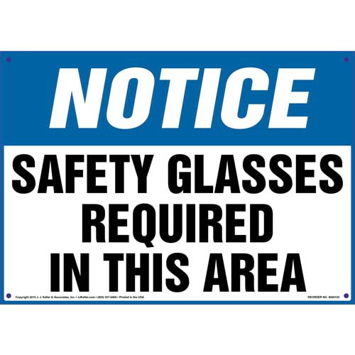 Notice: Safety Glasses Required In This Area - OSHA Sign (09908)