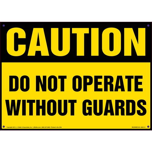 Caution: Do Not Operate Without Guards Sign - OSHA (09919)